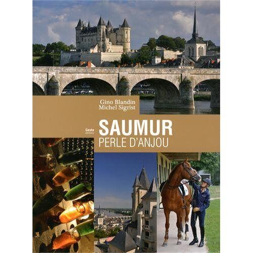 Gino Blandin - Michel Sigrist - Saumur. La Perle de l'Anjou - Preis vom 12.05.2021 04:50:50 h