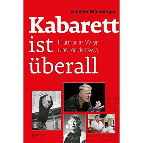 Günther Effenberger - Kabarett ist überall: Humor in Wien und anderswo - Preis vom 13.04.2021 04:49:48 h