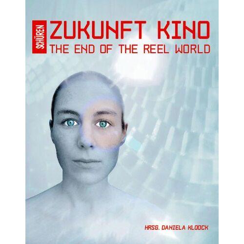 Daniela Kloock - Zukunft Kino: The End of the Reel World - Preis vom 13.01.2021 05:57:33 h