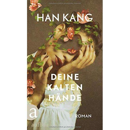 Han Kang - Deine kalten Hände: Roman - Preis vom 20.10.2020 04:55:35 h