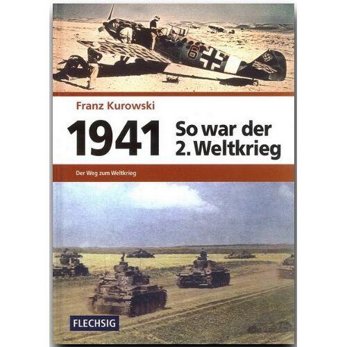 Franz Kurowski - 1941 - So war der 2. Weltkrieg: Der Weg zum Weltkrieg - Preis vom 19.10.2020 04:51:53 h