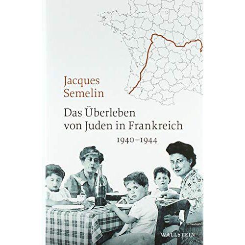 Jacques Semelin - Das Überleben von Juden in Frankreich: 1940-1944 - Preis vom 26.02.2021 06:01:53 h