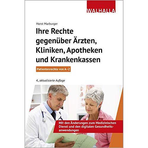 Horst Marburger - Ihre Rechte gegenüber Ärzten, Kliniken, Apotheken und Krankenkassen - Preis vom 11.05.2021 04:49:30 h