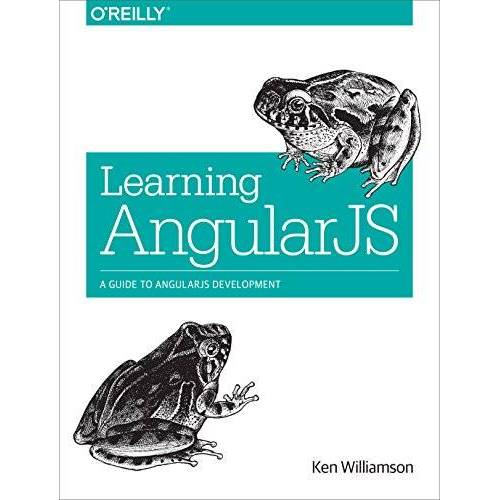 Ken Williamson - Learning AngularJS: A Guide to AngularJS Development - Preis vom 13.04.2021 04:49:48 h