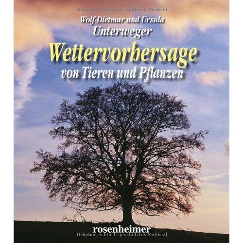 Wolf-Dietmar Unterweger - Wettervorhersage von Tieren und Pflanzen - Preis vom 14.05.2021 04:51:20 h