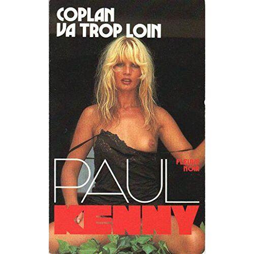 Paul KENNY - Coplan va trop loin (Kenny) - Preis vom 09.04.2021 04:50:04 h