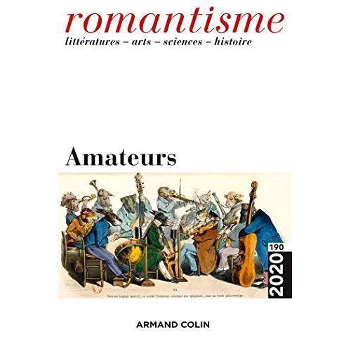 - Romantisme N°190 4/2020 Amateurs: Amateurs - Preis vom 18.04.2021 04:52:10 h