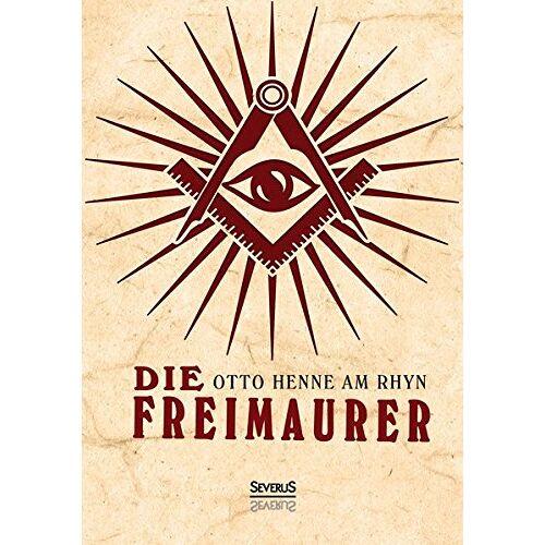 Otto Henne am Rhyn - Die Freimaurer - Preis vom 14.05.2021 04:51:20 h