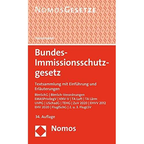 Klaus Hansmann - Bundes-Immissionsschutzgesetz: Textsammlung mit Einführung und Erläuterungen - Rechtsstand: 1. Mai 2016 - Preis vom 08.04.2021 04:50:19 h