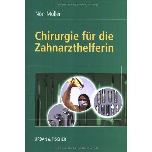Marina Nörr-Müller - Chirurgie für die Zahnarzthelferin - Preis vom 05.05.2021 04:54:13 h
