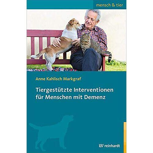 Anne Kahlisch Markgraf - Tiergestützte Interventionen für Menschen mit Demenz (mensch & tier) - Preis vom 11.05.2021 04:49:30 h