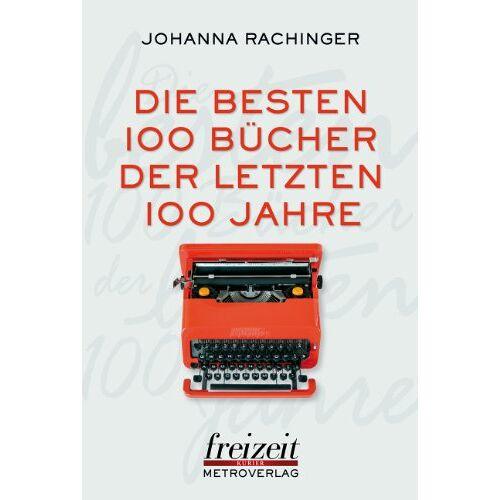 Johanna Rachinger - Die 100 besten Bücher der letzten 100 Jahre - Preis vom 06.03.2021 05:55:44 h