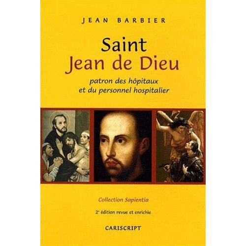 Jean Barbier - Saint Jean de Dieu. Patron des Hopitaux et du Personnel Hospitalier - Preis vom 23.02.2021 06:05:19 h