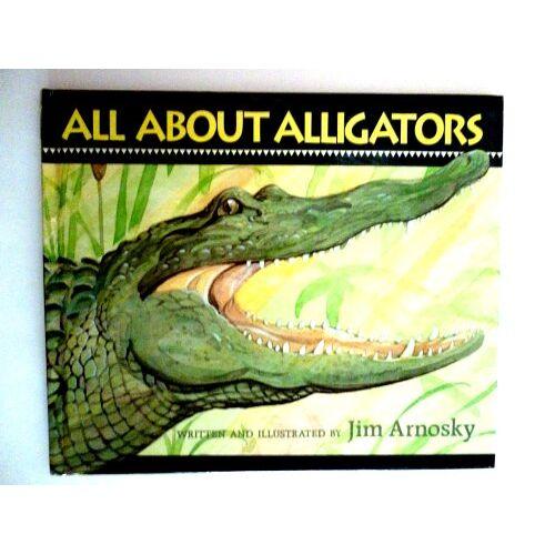 Jim Arnosky - Jim Arnosky's All About Alligators - Preis vom 26.01.2021 06:11:22 h