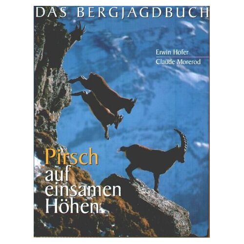 Erwin Hofer - Pirsch auf einsamen Höhen - Preis vom 26.02.2021 06:01:53 h