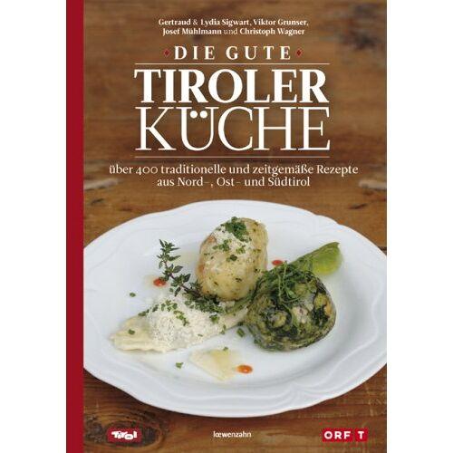 Gertraud Sigwart - Die gute Tiroler Küche: über 400 traditionelle und zeitgemäße Rezepte aus Nord-, Ost- und Südtirol - Preis vom 05.05.2021 04:54:13 h