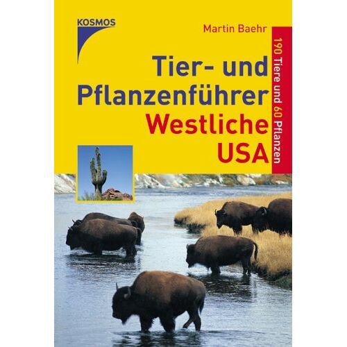 Martin Baehr - Tier- und Pflanzenführer Westliche USA. 190 Tiere und 60 Pflanzen - Preis vom 25.02.2021 06:08:03 h