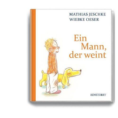Mathias Jeschke - Ein Mann, der weint - Preis vom 21.10.2020 04:49:09 h