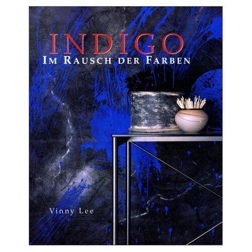 Vinny Lee - Indigo. Im Rausch der Farben - Preis vom 26.01.2020 05:58:29 h