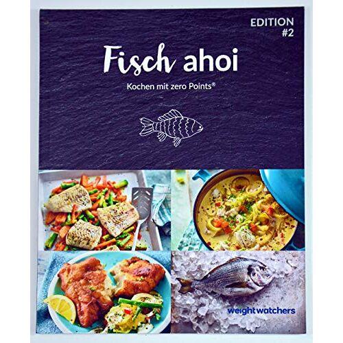 Weight Watchers - Fisch ahoi Kochbuch von Weight Watchers *2018 - Kochen mit zero Points®* - Preis vom 19.10.2020 04:51:53 h