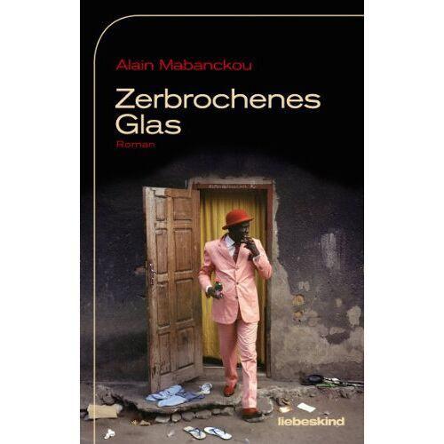 Alain Mabanckou - Zerbrochenes Glas: Roman - Preis vom 15.04.2021 04:51:42 h