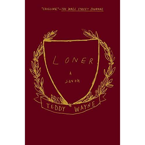 Teddy Wayne - Loner: A Novel - Preis vom 21.10.2020 04:49:09 h