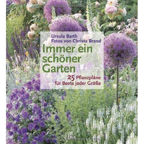 Ursula Barth - Immer ein schöner Garten: 25 Pflanzpläne für Beete jeder Größe - Preis vom 18.10.2020 04:52:00 h