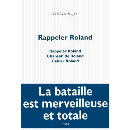 Frédéric Boyer - Rappeler Roland : Rappeler Roland - Chanson de Roland - Cahier de Roland - Preis vom 20.10.2020 04:55:35 h