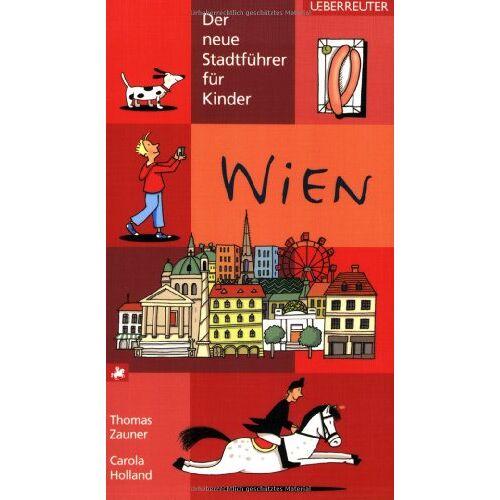 Thomas Zauner - Wien. Der neue Stadtführer für Kinder - Preis vom 20.10.2020 04:55:35 h