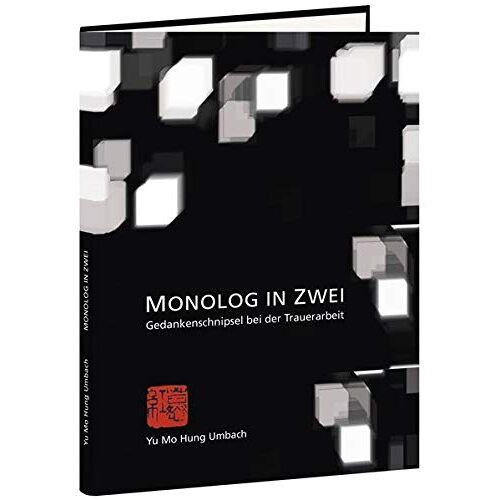 Umbach, Yu Mo Hung - Monolog in Zwei: Gedankenschnipsel bei der Trauerarbeit - Preis vom 10.05.2021 04:48:42 h