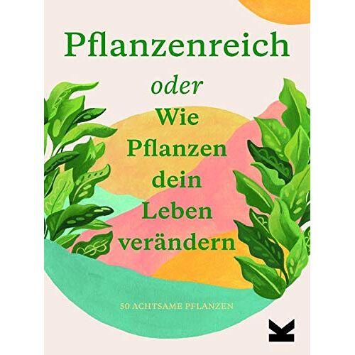 Julie Rose Bower - Pflanzenreich. Finde die perfekte Pflanze für dich. - Preis vom 04.05.2021 04:55:49 h