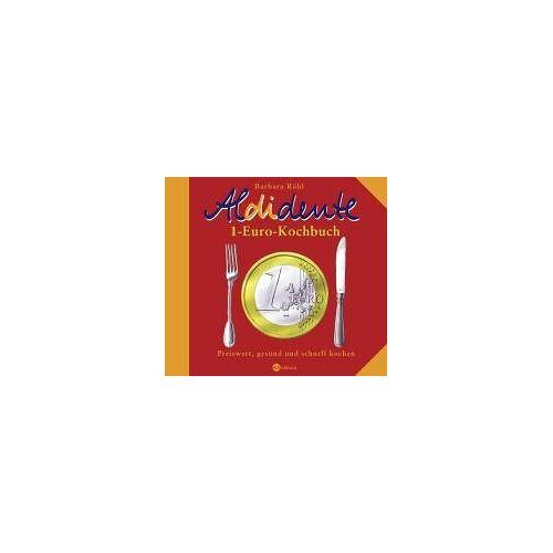 Barbara Röhl - Aldidente 1-Euro-Kochbuch. Gesund, schnell und preiswert kochen - Preis vom 13.01.2021 05:57:33 h