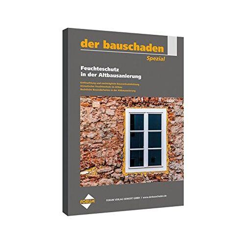 Forum Verlag Herkert GmbH - der bauschaden Spezial Feuchteschutz in der Altbausanierung - Preis vom 19.10.2020 04:51:53 h
