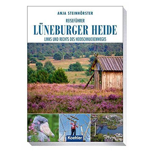 Anja Steinhörster - Reiseführer Lüneburger Heide - Links und rechts des Heidschnuckenweges - Preis vom 10.04.2021 04:53:14 h