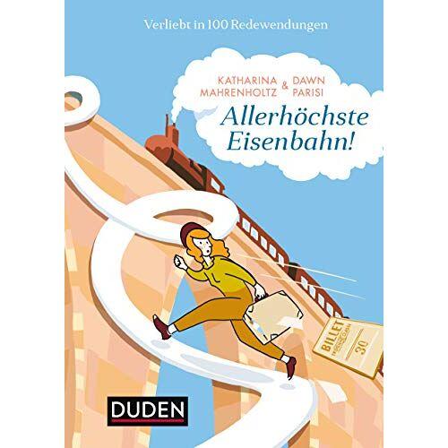 Katharina Mahrenholtz - Allerhöchste Eisenbahn!: Verliebt in 100 Redewendungen - Preis vom 12.05.2021 04:50:50 h