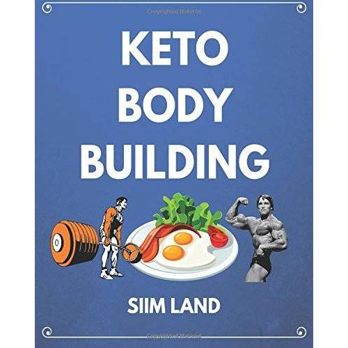 Siim Land - Keto Bodybuilding: Build Lean Muscle and Burn Fat at the Same Time by Eating a Low Carb Ketogenic Bodybuilding Diet and Get the Physique of a Greek God - Preis vom 21.10.2020 04:49:09 h