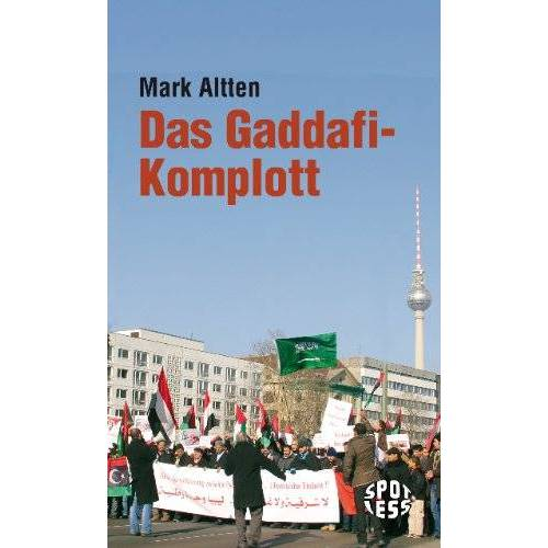 Mark Altten - Das Gaddafi-Komplott - Preis vom 15.04.2021 04:51:42 h