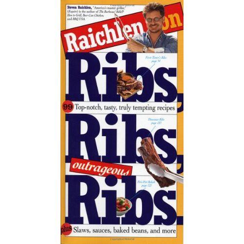Steven Raichlen - Ribs, Ribs, Ribs - Preis vom 21.10.2020 04:49:09 h