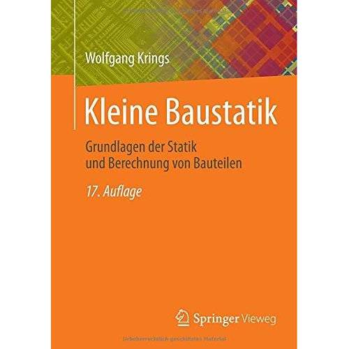 Wolfgang Krings - Kleine Baustatik: Grundlagen der Statik und Berechnung von Bauteilen - Preis vom 23.02.2021 06:05:19 h
