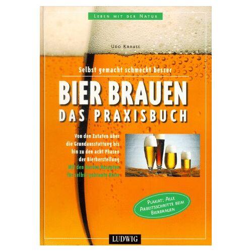 Udo Krause - Bier brauen. Das Praxisbuch - Preis vom 02.12.2020 06:00:01 h