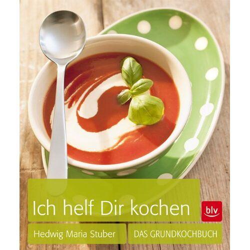 Stuber, Hedwig Maria - Ich helf Dir kochen: Das Grundkochbuch - Preis vom 21.10.2020 04:49:09 h