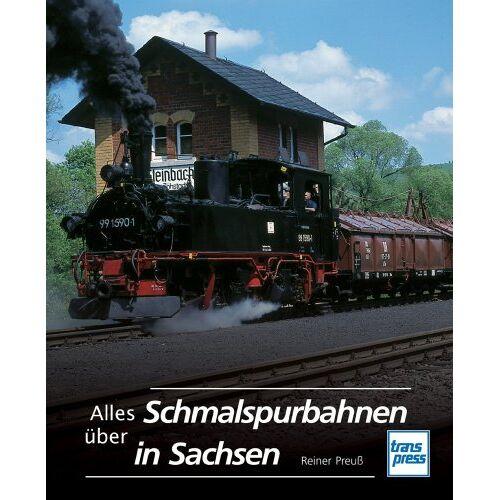 Reiner Preuß - Alles über Schmalspurbahnen in Sachsen - Preis vom 08.08.2020 04:51:58 h