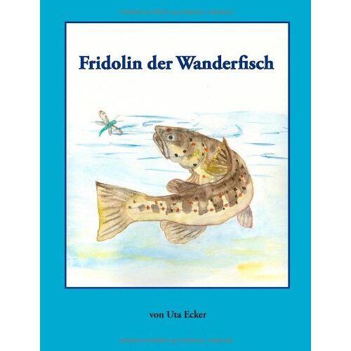 Uta Ecker - Fridolin der Wanderfisch: Aus dem Leben einer Meerforelle - Preis vom 06.05.2021 04:54:26 h