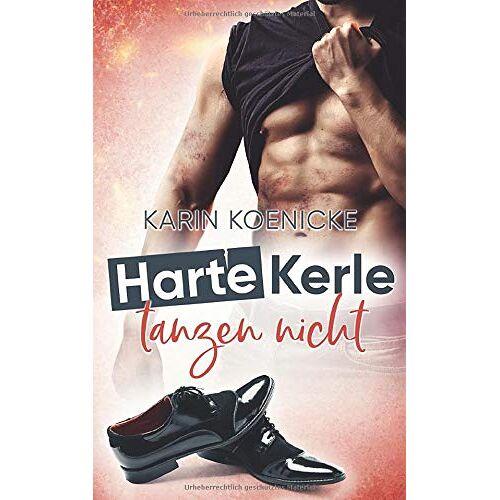 Karin Koenicke - Harte Kerle tanzen nicht - Preis vom 20.10.2020 04:55:35 h