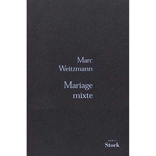 Marc Weitzmann - Mariage mixte - Preis vom 21.10.2020 04:49:09 h
