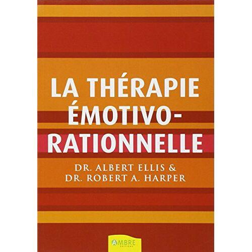 Albert Ellis - La Thérapie émotivo-rationnelle - Preis vom 16.05.2021 04:43:40 h