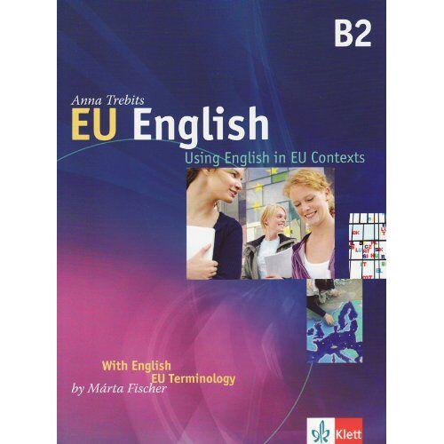 Anna Trebits - EU English: Using English in EU Contexts (B2) -  Student's book with Audio CD - Preis vom 15.02.2020 06:02:38 h