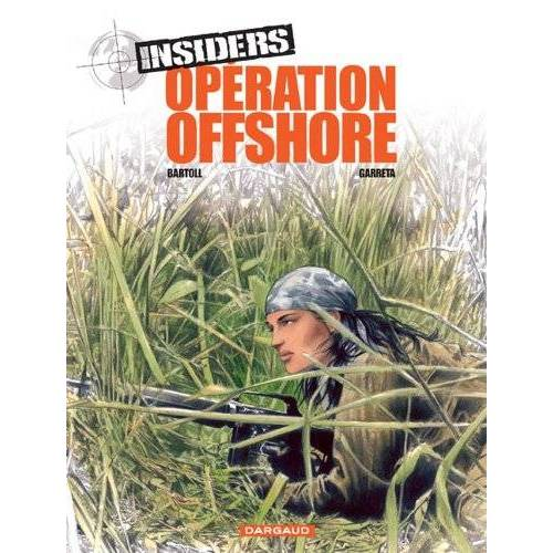 Bartoll - Insiders, Tome 2 : Opération offshore - Preis vom 27.02.2021 06:04:24 h
