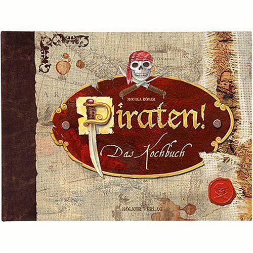 Monika Römer - Piraten! Das Kochbuch - Preis vom 05.09.2020 04:49:05 h