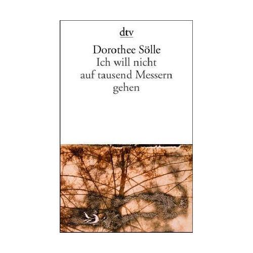 Dorothee Sölle - Ich will nicht auf tausend Messern gehen - Preis vom 13.04.2021 04:49:48 h